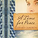 A Time for Peace Audiobook by Barbara Cameron Narrated by Kate Udall