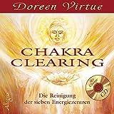 Chakra Clearing: Die Reinigung der sieben Energiezentren