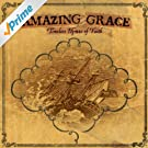 Amazing Grace: Timeless Hymns Of Faith