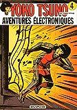 """Afficher """"Yoko Tsuno électronicienne n° 4<br /> Aventures électroniques"""""""