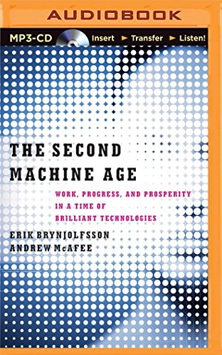 Download The Second Machine Age: Work, Progress, and Prosperity in a Time of Brilliant Technologies