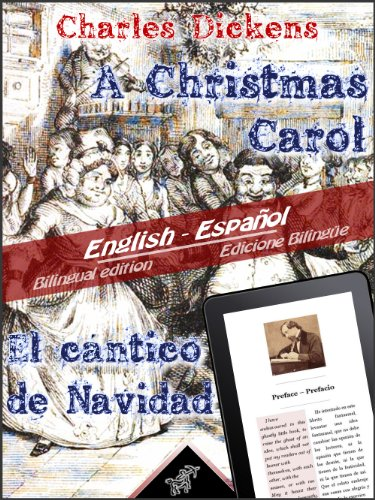 Charles Dickens - A Christmas Carol - El cántico de Navidad: Bilingual parallel text - Textos bilingües en paralelo: English - Spanish / Inglés - Español (Spanish Edition)