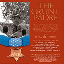 The Grunt Padre: Father Vincent Robert Capodanno, Vietnam, 1966-1967 Audiobook by Father Daniel L. Mode Narrated by CAPT Kevin F. Spalding USNR-Ret