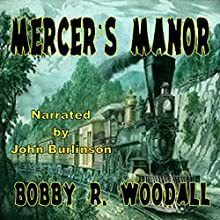 Mercer's Manor | Livre audio Auteur(s) : Bobby R. Woodall Narrateur(s) : John Burlinson