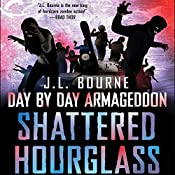 Shattered Hourglass: Day by Day Armageddon, Book 3 | J. L. Bourne