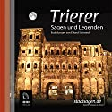 Trierer Sagen und Legenden Hörbuch von Erhard Schmied Gesprochen von: Uve Teschner