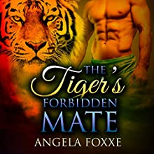 The Tiger's Forbidden Mate: A Paranormal Pregnancy Romance Audiobook by Angela Foxxe Narrated by Frankie Daniels