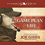 Game Plan for Life: Your Personal Playbook for Success | Joe Gibbs