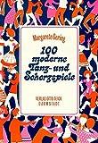 Image de 100 moderne Tanz- und Scherzspiele: Für Partys und fröhliche Feste