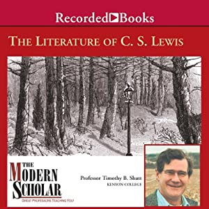 The Modern Scholar - Literature of C. S. Lewis - Timothy Shutt