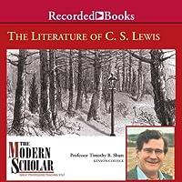 The Modern Scholar: Literature of C. S. Lewis (       UNABRIDGED) by Timothy Shutt