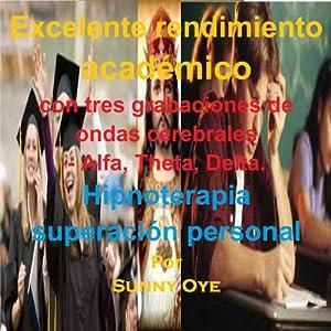 Excelente Rendimiento Académico-garantizado para mejorar su rendimiento en un 25%! (Spanish) | [Sunny Oye]