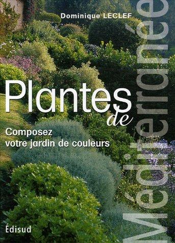 Livre > Plantes de Méditerranée : Composez votre jardin de ...