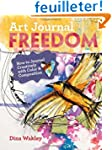 Art Journal Freedom: How to Journal C...
