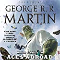 Aces Abroad: Wild Cards IV Audiobook by George R. R. Martin Narrated by Kathleen Turner, Clancy Brown, Adrian Paul,  full cast