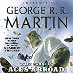 Aces Abroad: Wild Cards IV | George R. R. Martin