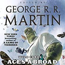 Aces Abroad: Wild Cards IV Audiobook by George R. R. Martin Narrated by Kathleen Turner, Clancy Brown, Adrian Paul, P.J. Ochlan,  full cast