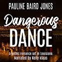 A Dangerous Dance Audiobook by Pauline Baird Jones Narrated by Kelly Klaas