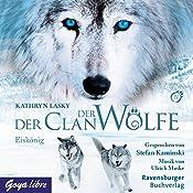 Eiskönig (Der Clan der Wölfe 4) | Kathryn Lasky