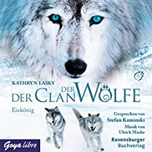 Eiskönig (Der Clan der Wölfe 4) (       gekürzt) von Kathryn Lasky Gesprochen von: Stefan Kaminski