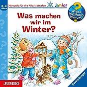 Was machen wir im Winter? (Wieso? Weshalb? Warum? junior) | Andrea Erne, Susanne Szesny
