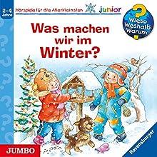 Was machen wir im Winter? (Wieso? Weshalb? Warum? junior) Hörspiel von Andrea Erne, Susanne Szesny Gesprochen von:  div.