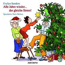 Alle Jahre wieder... der gleiche Stress Hörbuch von Evelyn Sanders Gesprochen von: Doris Wolters