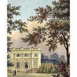 Le Trianon de Marie-Antoinette (French Edition)
