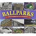 Ballparks, Yesterday & Today