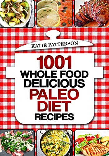 Paleo Diet: Paleo Diet Recipes - Paleo Diet Cookbook - Paleo Diet for Beginners - Paleo Diet Books -Paleo Diet -Paleo Diet Recipes - Paleo Diet Cookbook- ... - Paleo Diet for Beginners -Paleo Diet) by Katie Patterson, Laura Roberts, Carl Preston