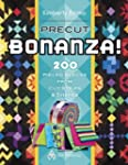 Precut Bonanza!: 200 Pieced Blocks fr...