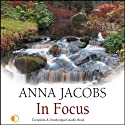 In Focus (       UNABRIDGED) by Anna Jacobs Narrated by Penelope Freeman