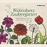 Blütenherz & Zaubergarten. Der Schriftsteller im Garten seiner Träume | Johann Wolfgang von Goethe,Hermann Hesse