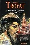 La grande histoire des Tsars de toute...