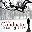 The Conductor (       UNABRIDGED) by Sarah Quigley Narrated by Sean Barrett