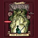 The Wyrm King: Beyond the Spiderwick Chronicles (       UNABRIDGED) by Holly Black, Tony DiTerlizzi Narrated by Andrew McCarthy
