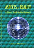img - for Aspects of reality- a user's guide to the universe (The nature of reality Book 1) book / textbook / text book