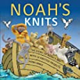 Noah's Knits: Create the Story of Noah's Ark with 16 Knitted Projects