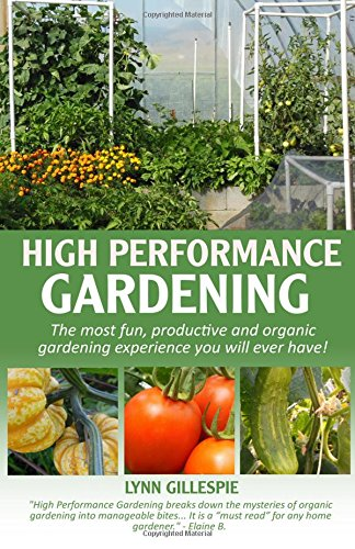 high-performance-gardening-the-most-fun-productive-and-organic-gardening-experience-you-will-ever-ha