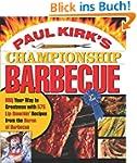 Paul Kirk's Championship Barbecue: Ba...