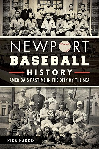 Newport Baseball History: America's Pastime in the City by the Sea