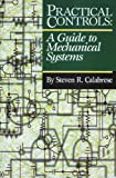 img - for Practical Controls: A Guide To Mechanical Systems book / textbook / text book