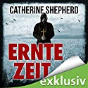 Erntezeit (Zons-Thriller 2) Audiobook by Catherine Sheperd Narrated by Josef Vossenkuhl