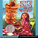 Everything on a Waffle (       UNABRIDGED) by Polly Horvath Narrated by Kathleen McInerney