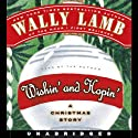 Wishin' and Hopin': A Christmas Story (       UNABRIDGED) by Wally Lamb Narrated by Wally Lamb