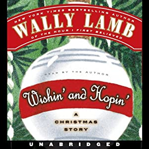 Wishin' and Hopin': A Christmas Story | [Wally Lamb]