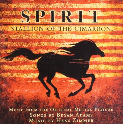 Bryan Adams - Spirit: Stallion of the Cimarron [Soundtrack] - Zortam Music