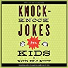 Knock-Knock Jokes for Kids Hörbuch von Rob Elliot Gesprochen von: Dylan August, Gavin August, Danielle Hitchcock, Josh Hitchcock, Tori Hitchcock, Selah Howard