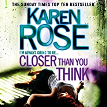 Closer Than You Think: Cincinnati Series, Book 1 (       UNABRIDGED) by Karen Rose Narrated by Susie James
