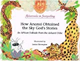img - for How Anansi Obtained the Sky God's Stories (Adventures in Storytelling Series) book / textbook / text book